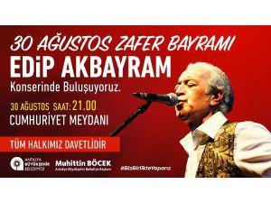 Büyükşehir'den 30 Ağustos'ta Edip Akbayram Konseri