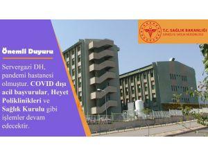Servergazi Devlet Hastanesi Korona Virüs Hastanesi Oldu