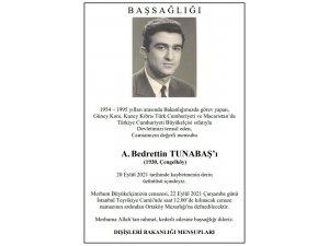Dışişleri Bakanlığından emekli Büyükelçi Tunabaş için başsağlığı mesajı