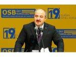 """Bakan Varank: """"Organize Sanayi Bölgeleri Birer Ticarethane Değildir"""""""